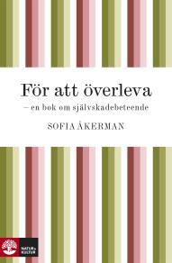 Omslagsbild för För att överleva : en bok om självskadebeteende
