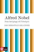 Omslagsbild för Alfred Nobel: från fattiglapp till Nobelpris
