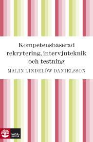 Cover for Kompetensbaserad rekrytering, intervjuteknik och testning