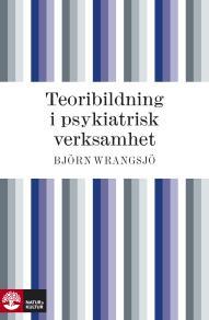 Cover for Teoribildning i psykiatrisk verksamhet