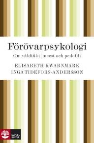 Cover for Förövarpsykologi : om våldtäkt, incest och pedofili