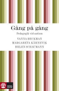 Cover for Gång på gång: pedagogik vid autism