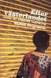 Cover for Efter västerlandet. Texter om kulturell förändring