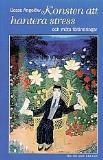 Cover for Konsten att hantera stress och möta förändringar