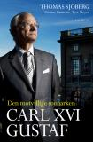 Omslagsbild för Carl XVI Gustaf - Den motvillige monarken