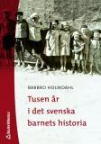 Omslagsbild för Tusen år i det svenska barnets historia