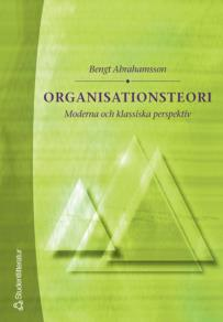 Cover for Organisationsteori - Moderna och klassiska perspektiv
