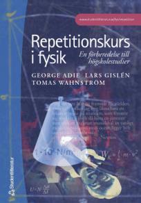 Cover for Repetitionskurs i fysik: en förberedelse till högskolestudier
