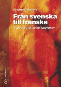 Omslagsbild för Från svenska till franska: kontrastiv lexikologi i praktiken