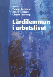 Cover for Lärdilemman i arbetslivet