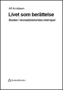 Cover for Livet som berättelse: studier i levnadshistoriska intervjuer