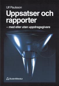 Cover for Uppsatser och rapporter: med eller utan uppdragsgivare