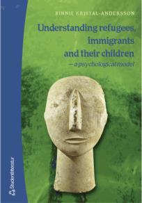Omslagsbild för Understanding refugees, immigrants and their children: a psychological model