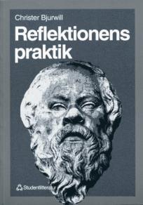 Omslagsbild för Reflektionens praktik: ett bidrag till den filosofiska pedagogikens innehåll