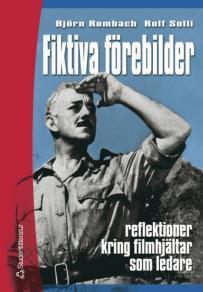 Cover for Fiktiva förebilder: reflektioner kring filmhjältar som ledare