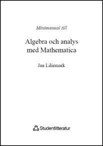 Omslagsbild för Minimanual till Algebra och analys med Matematica