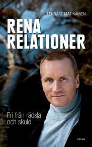 Cover for Rena relationer : Fri från rädsla och skuld