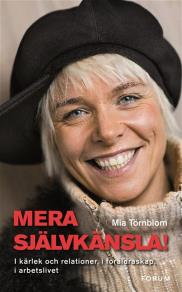 Cover for Mera självkänsla! : I kärlek och relationer, i föräldraskap, i arbetslivet