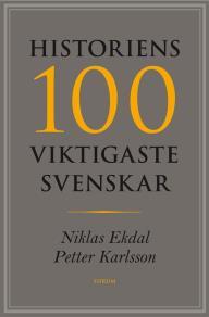 Omslagsbild för Historiens 100 viktigaste svenskar
