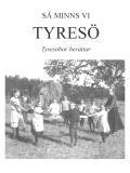 Cover for Så minns vi Tyresö: Tyresöbor berättar