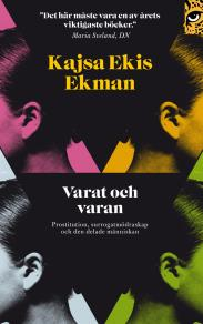Cover for Varat och varan : prostitution, surrogatmödraskap och den delade människan