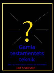 Cover for Gamla testamentets teknik - Eller. Hur man lurar en halvvild nomadstam