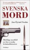 Bokomslag för Svenska mord. Märkliga mordfall ur den svenska kriminalhistorien
