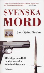 Omslagsbild för Svenska mord. Märkliga mordfall ur den svenska kriminalhistorien