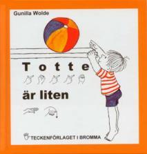 Omslagsbild för Totte är liten - Barnbok med tecken för hörande barn