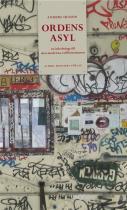 Omslagsbild för Ordens asyl : Exilen och den moderna litteraturen