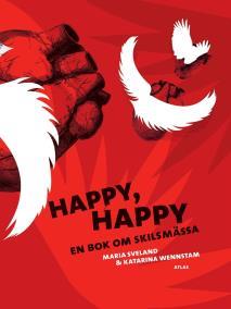 Cover for Happy, happy - En bok om skilsmässa