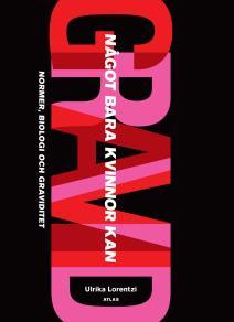 Cover for Något bara kvinnor kan : Normer, biologi och graviditet