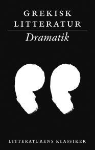 Omslagsbild för Grekisk litteratur: Dramatik