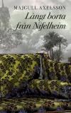 Bokomslag för Långt borta från Nifelheim