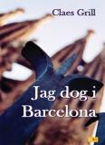 Cover for Jag dog i Barcelona