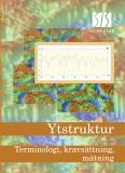 Omslagsbild för Ytstruktur - Terminologi, kravsättning, mätning