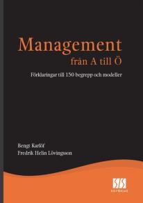 Cover for Management från A till Ö - Förklaringar till 150 begrepp och modeller