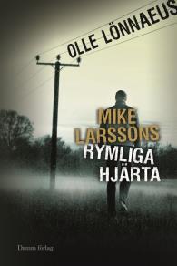 Cover for Mike Larssons rymliga hjärta