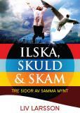 Bokomslag för Ilska, skuld & skam : tre sidor av samma mynt