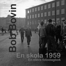 Omslagsbild för En skola 1959. En elevs fotodagbok.