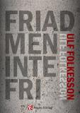 Cover for Friad men inte fri