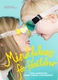 Bokomslag för Mindfulness för föräldrar