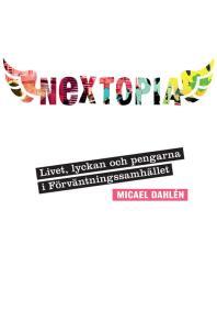 Cover for Nextopia : livet, lyckan och pengarna i förväntningssamhället