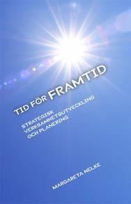 Cover for Tid för framtid. Strategisk verksamhetsutveckling och planering