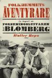 Omslagsbild för Folkhemmets äventyrare : En biografi om forskningsluffaren Rolf Blomberg