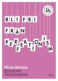 Bokomslag för Bli fri från perfektionism : På en timme