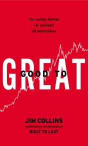 Cover for Good to Great - Hur vanliga företag tar språnget till mästarklass