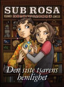 Cover for Den siste tsarens hemlighet (Sub Rosa-detektiverna 1)