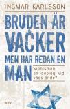 Bokomslag för Bruden är vacker men har redan en man : Sionismen - en ideologi vid vägs ände?