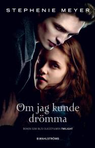 Omslagsbild för Twilight 1 - Om jag kunde drömma